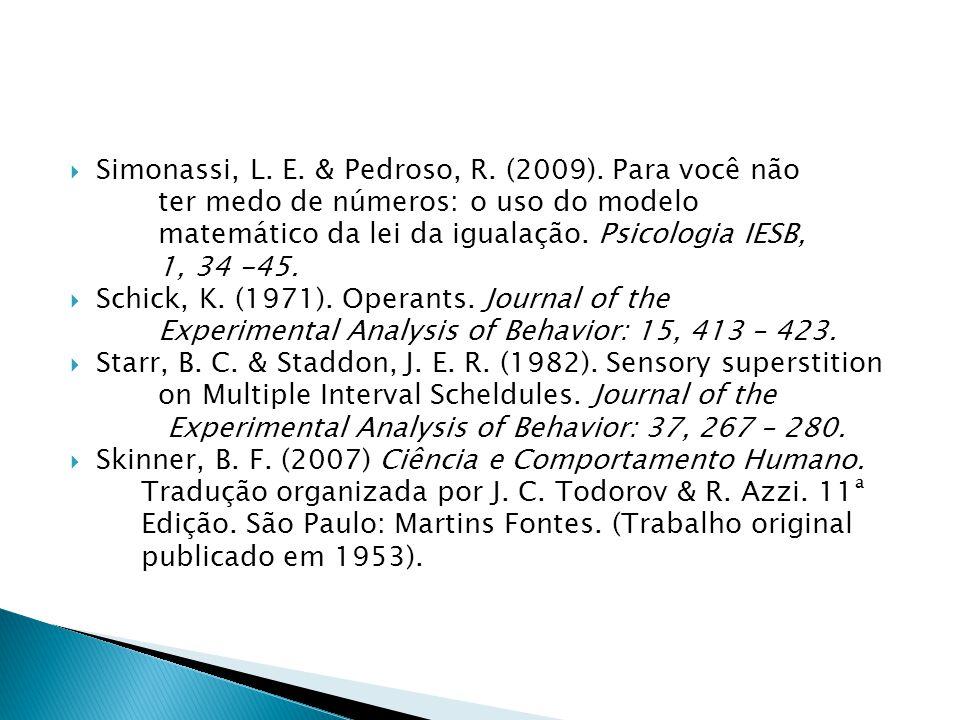Simonassi, L.E. & Pedroso, R. (2009).