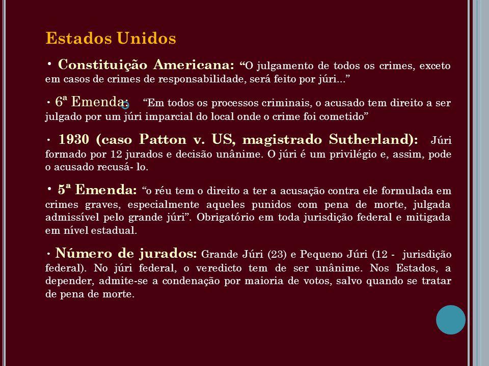Estados Unidos Constituição Americana: O julgamento de todos os crimes, exceto em casos de crimes de responsabilidade, será feito por júri... 6ª Emend