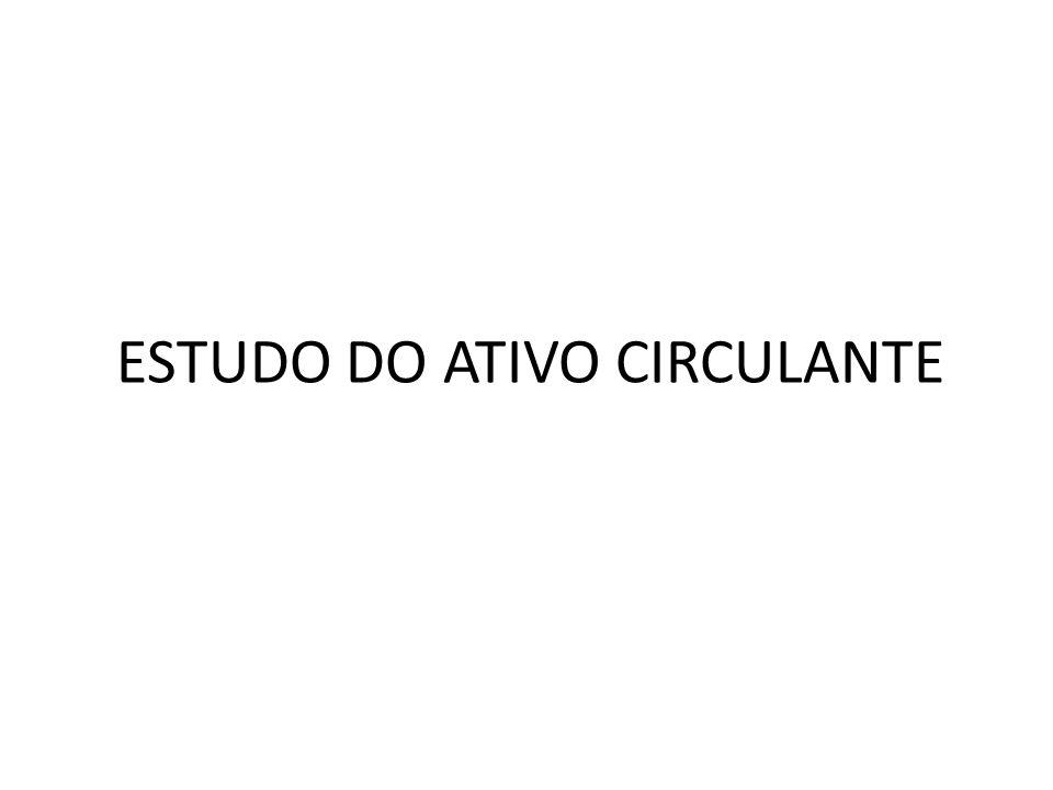 ESTUDO DO ATIVO CIRCULANTE