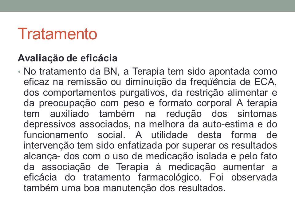 Tratamento Avaliac ̧ ão de eficácia No tratamento da BN, a Terapia tem sido apontada como eficaz na remissão ou diminuic ̧ ão da frequ ̈ e ̂ ncia