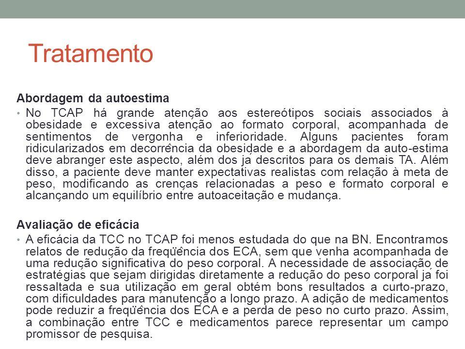 Tratamento Abordagem da autoestima No TCAP há grande atenc ̧ ão aos estereótipos sociais associados à obesidade e excessiva atenc ̧ ão ao formato