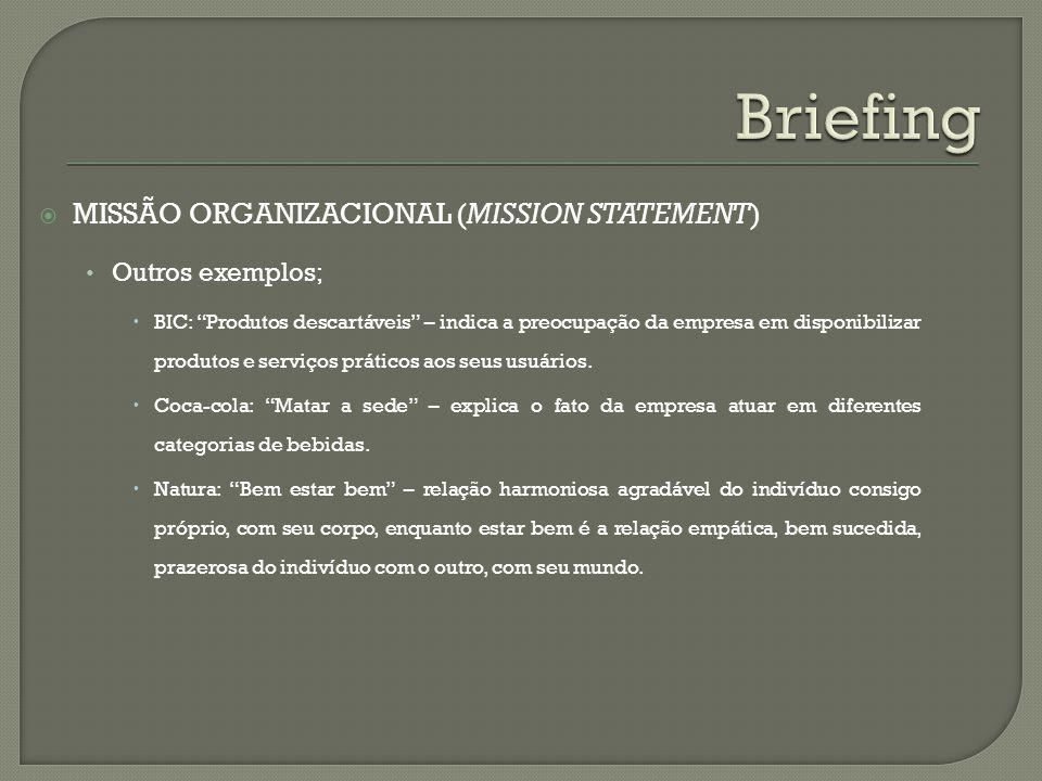 MISSÃO ORGANIZACIONAL (MISSION STATEMENT) Outros exemplos; BIC: Produtos descartáveis – indica a preocupação da empresa em disponibilizar produtos e s