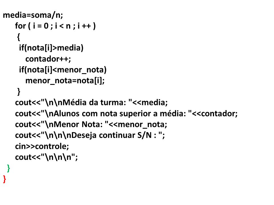 #include using namespace std; main() { setlocale(LC_ALL, ); int i, n=1; float soma=0, media, contador=0, menor_nota=12, nota[n]; string controle= S ; while(controle== S ||controle== s ) { system( cls ); cout<< \n\nDefina a quantidade de notas ; cin>>n; system( cls ); for ( i = 0 ; i < n ; i ++ ) { cout << DIGITE A << i + 1 << a.