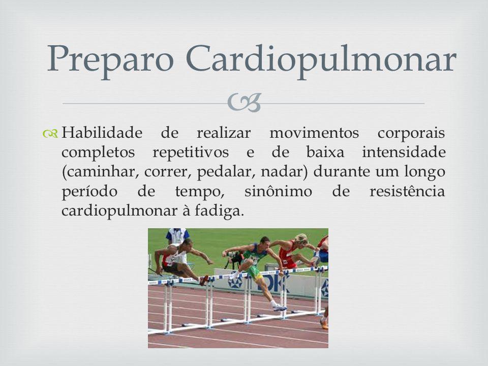Habilidade de realizar movimentos corporais completos repetitivos e de baixa intensidade (caminhar, correr, pedalar, nadar) durante um longo período de tempo, sinônimo de resistência cardiopulmonar à fadiga.