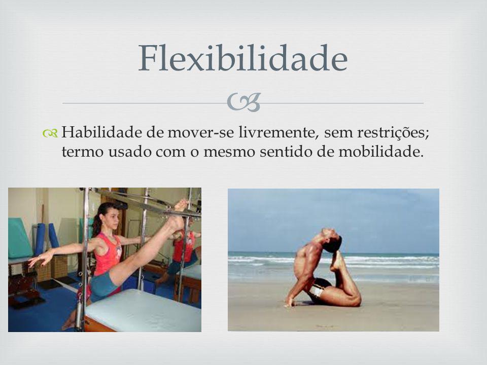 Habilidade de mover-se livremente, sem restrições; termo usado com o mesmo sentido de mobilidade.