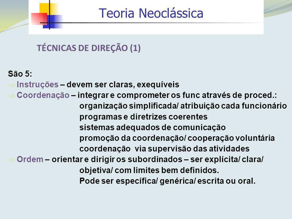 São 5: Instruções – devem ser claras, exequíveis Coordenação – integrar e comprometer os func através de proced.: organização simplificada/ atribuição