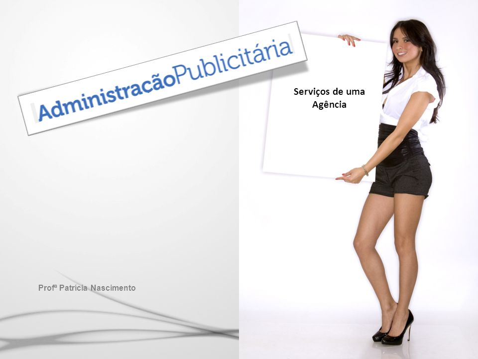 Serviços de uma Agência Profª Patrícia Nascimento