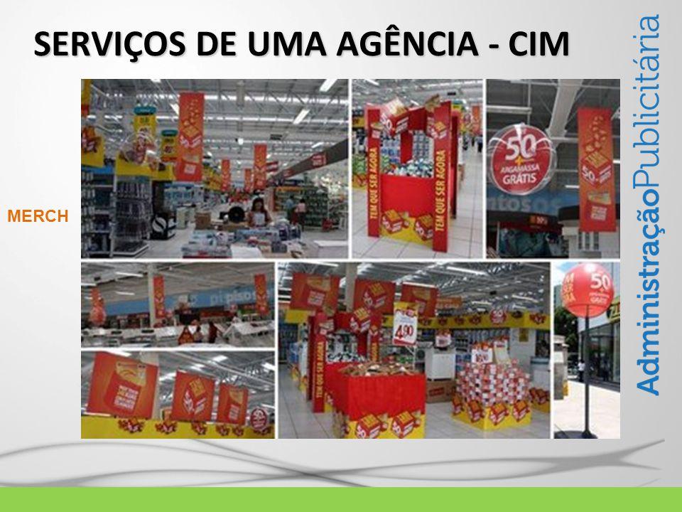 SERVIÇOS DE UMA AGÊNCIA - CIM MERCH