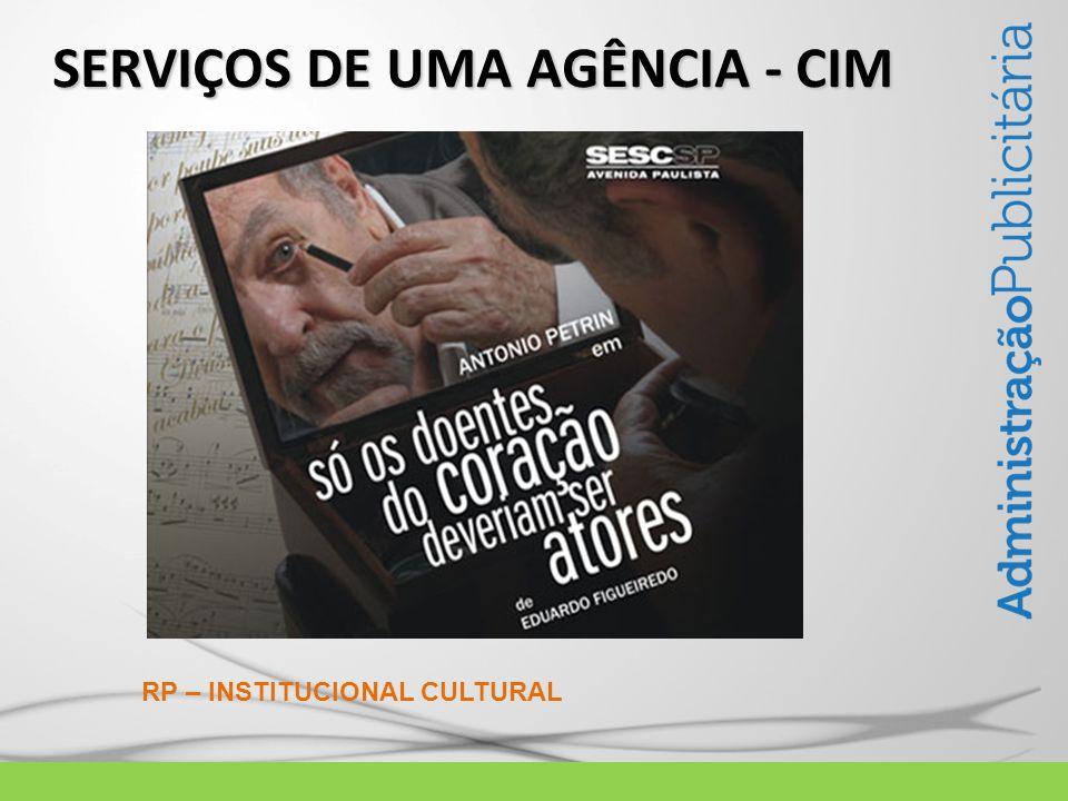 SERVIÇOS DE UMA AGÊNCIA - CIM RP – INSTITUCIONAL CULTURAL