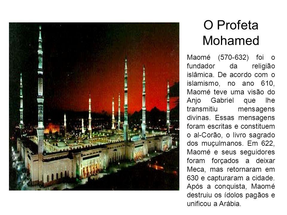 O Profeta Mohamed Maomé (570-632) foi o fundador da religião islâmica.