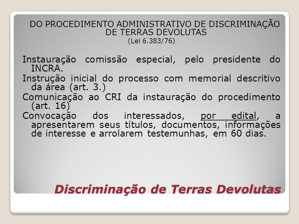 Discriminação de Terras Devolutas DO PROCEDIMENTO ADMINISTRATIVO DE DISCRIMINAÇÃO DE TERRAS DEVOLUTAS (Lei 6.383/76) Instauração comissão especial, pe