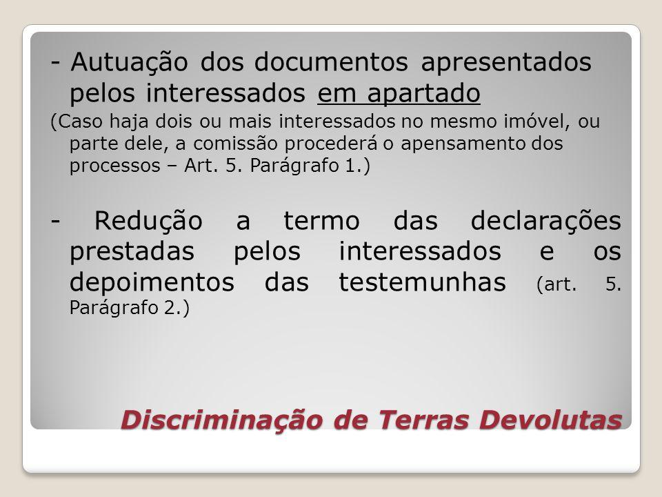 Discriminação de Terras Devolutas - Autuação dos documentos apresentados pelos interessados em apartado (Caso haja dois ou mais interessados no mesmo