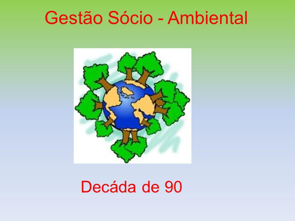 Gestão Sócio - Ambiental Decáda de 90