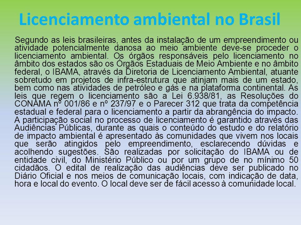 Licenciamento ambiental no Brasil Segundo as leis brasileiras, antes da instalação de um empreendimento ou atividade potencialmente danosa ao meio amb