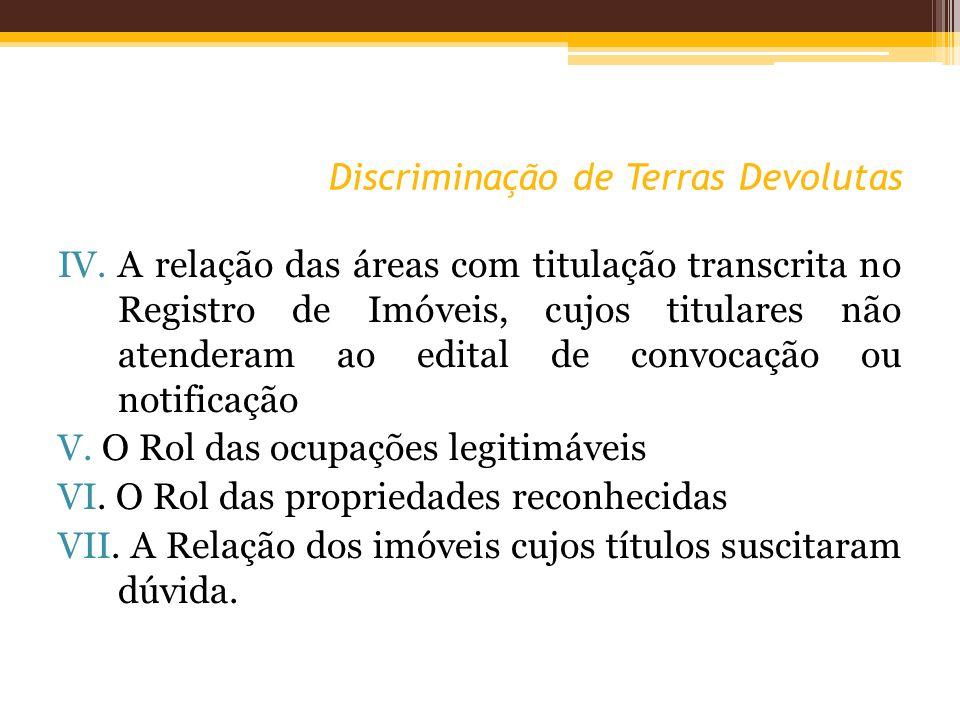 Discriminação de Terras Devolutas IV. A relação das áreas com titulação transcrita no Registro de Imóveis, cujos titulares não atenderam ao edital de