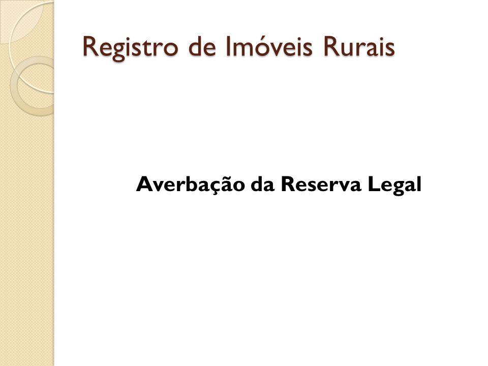 Registro de Imóveis Rurais Averbação da Reserva Legal