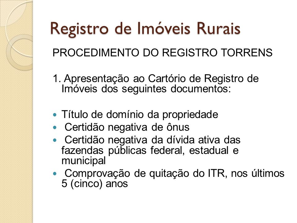 Registro de Imóveis Rurais PROCEDIMENTO DO REGISTRO TORRENS 1.