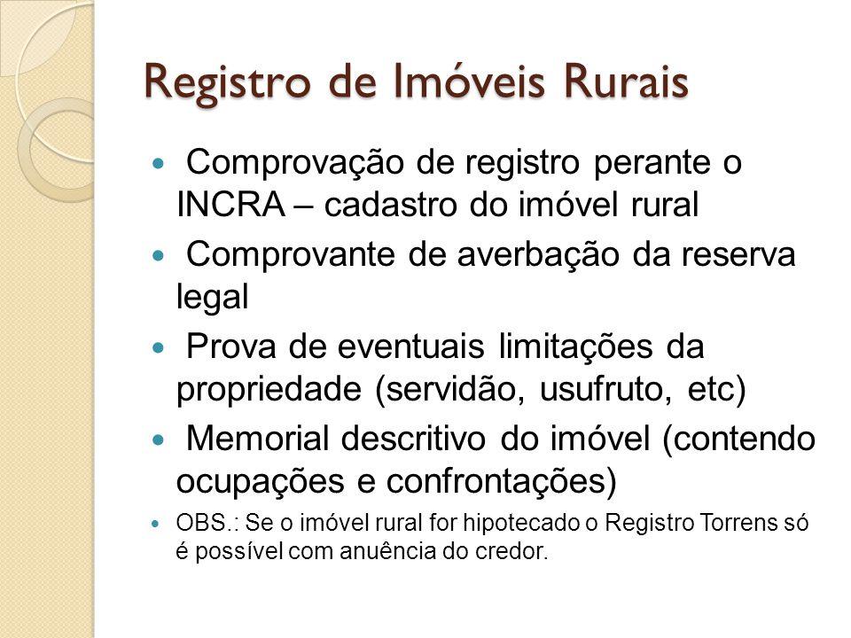 Registro de Imóveis Rurais Comprovação de registro perante o INCRA – cadastro do imóvel rural Comprovante de averbação da reserva legal Prova de event