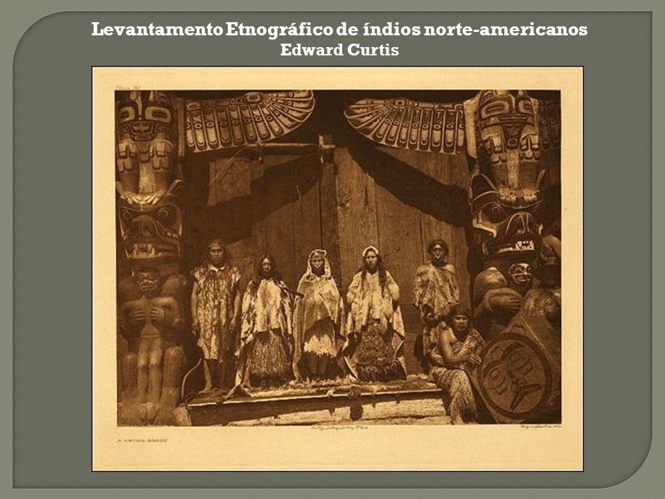 Levantamento Etnográfico de índios norte-americanos Edward Curtis