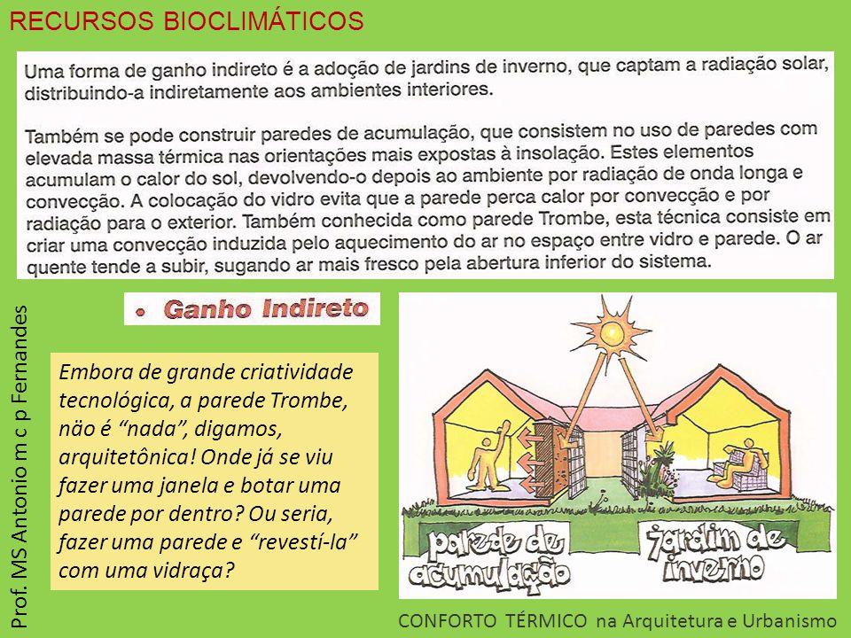 RECURSOS BIOCLIMÁTICOS CONFORTO TÉRMICO na Arquitetura e Urbanismo Prof.