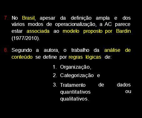 7. No Brasil, apesardadefiniçãoamplaedos vários modos de operacionalização, a estar associada ao modelo proposto (1977/2010). 8.Segundoaautora,otrabal