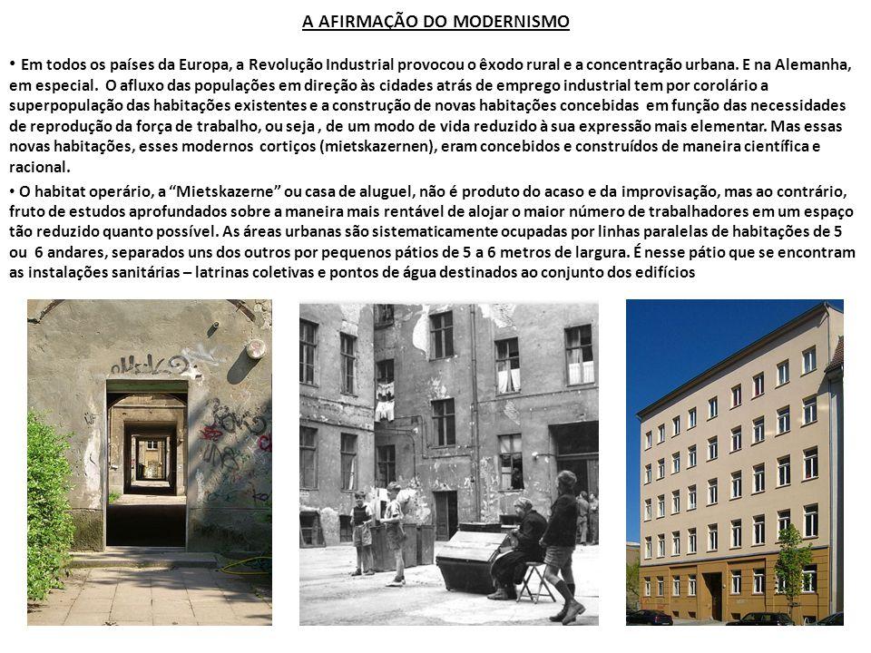 A AFIRMAÇÃO DO MODERNISMO Em todos os países da Europa, a Revolução Industrial provocou o êxodo rural e a concentração urbana. E na Alemanha, em espec