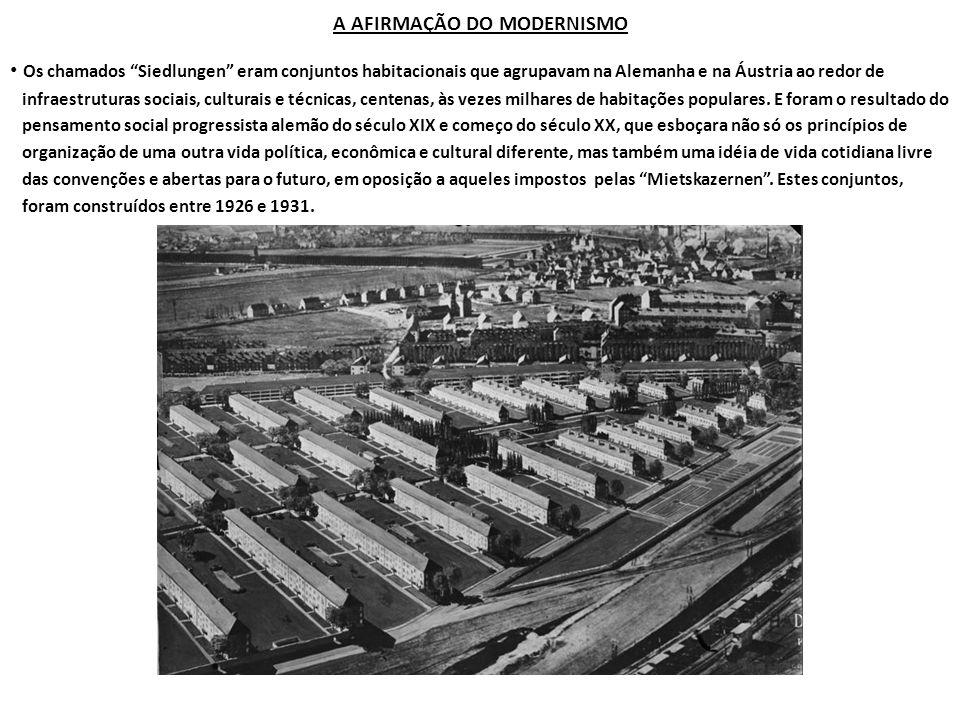 A AFIRMAÇÃO DO MODERNISMO Os chamados Siedlungen eram conjuntos habitacionais que agrupavam na Alemanha e na Áustria ao redor de infraestruturas socia