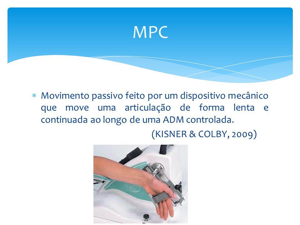 Movimento passivo feito por um dispositivo mecânico que move uma articulação de forma lenta e continuada ao longo de uma ADM controlada. (KISNER & COL