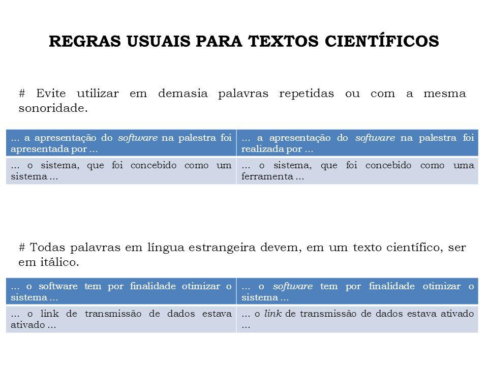 REGRAS USUAIS PARA TEXTOS CIENTÍFICOS # Evite utilizar em demasia palavras repetidas ou com a mesma sonoridade.... a apresentação do software na pales