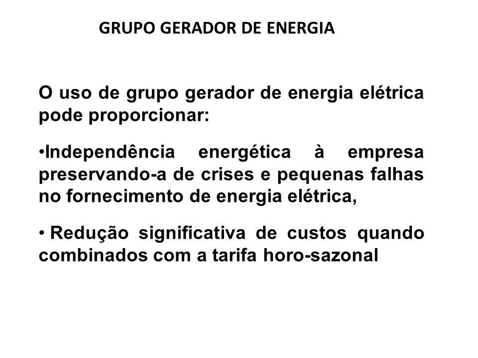 O uso de grupo gerador de energia elétrica pode proporcionar: Independência energética à empresa preservando-a de crises e pequenas falhas no fornecim