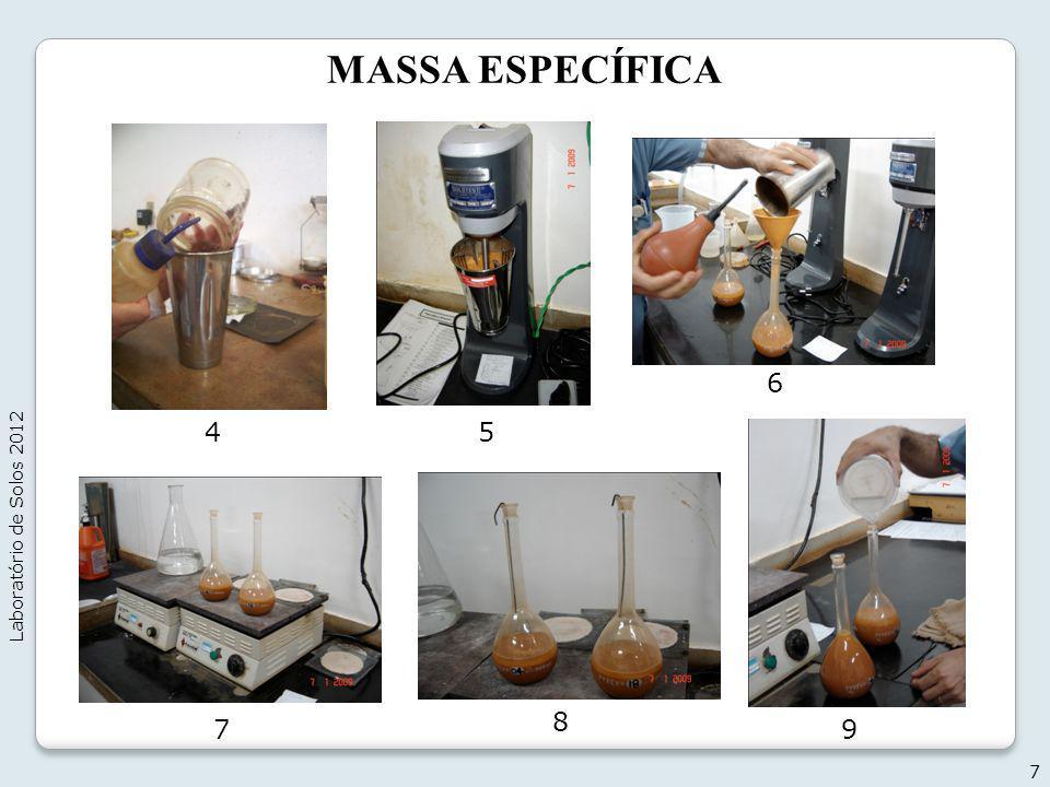 MASSA ESPECÍFICA 7 Laboratório de Solos 2012 45 6 7 8 9