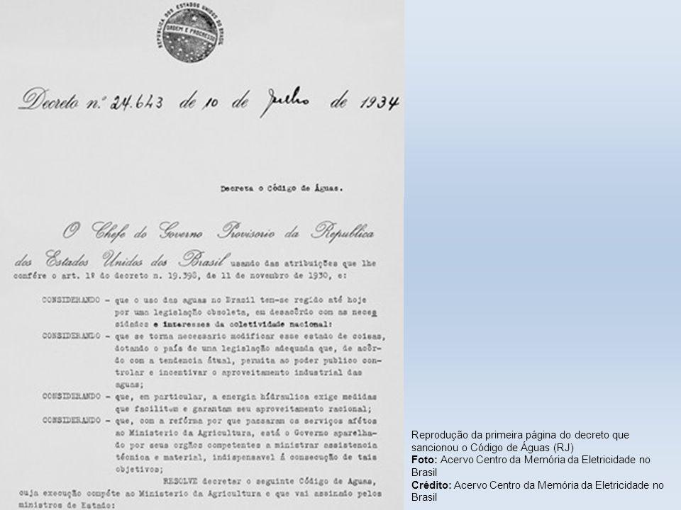 Reprodução da primeira página do decreto que sancionou o Código de Águas (RJ) Foto: Acervo Centro da Memória da Eletricidade no Brasil Crédito: Acervo