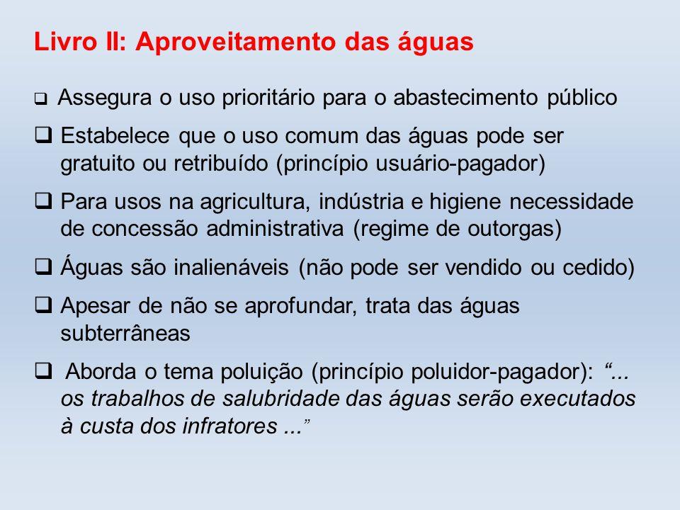 Lei 9.433/1997 ( Lei das Águas ) Institui a Política Nacional de Recursos Hídricos, cria o Sistema Nacional de Gerenciamento de Recursos Hídricos, regulamenta o dispositivo do art.