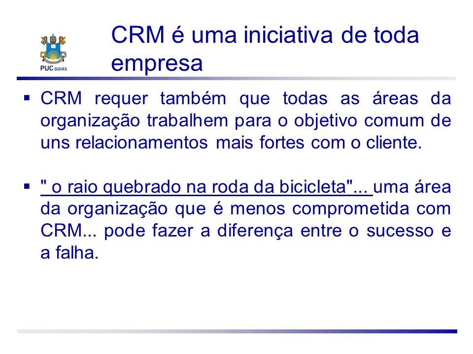 CRM requer também que todas as áreas da organização trabalhem para o objetivo comum de uns relacionamentos mais fortes com o cliente.