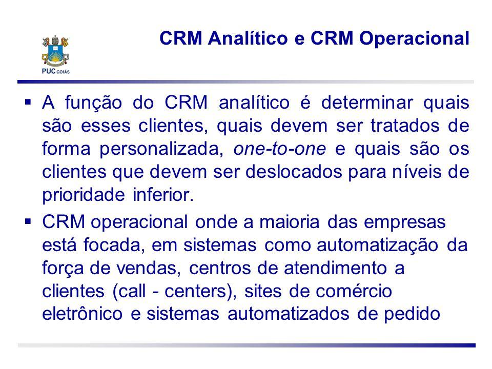 CRM Analítico e CRM Operacional A função do CRM analítico é determinar quais são esses clientes, quais devem ser tratados de forma personalizada, one-