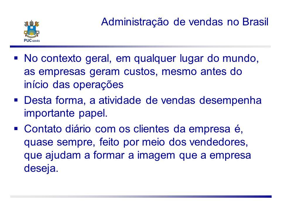 Administração de vendas no Brasil No contexto geral, em qualquer lugar do mundo, as empresas geram custos, mesmo antes do início das operações Desta f