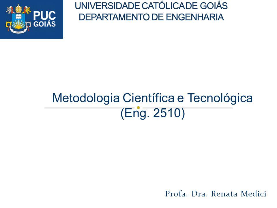 Profa. Dra. Renata Medici Metodologia Científica e Tecnológica (Eng. 2510)