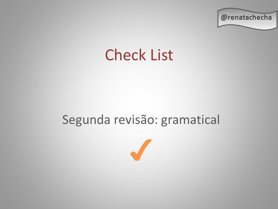 Check List @renatachecha Segunda revisão: gramatical