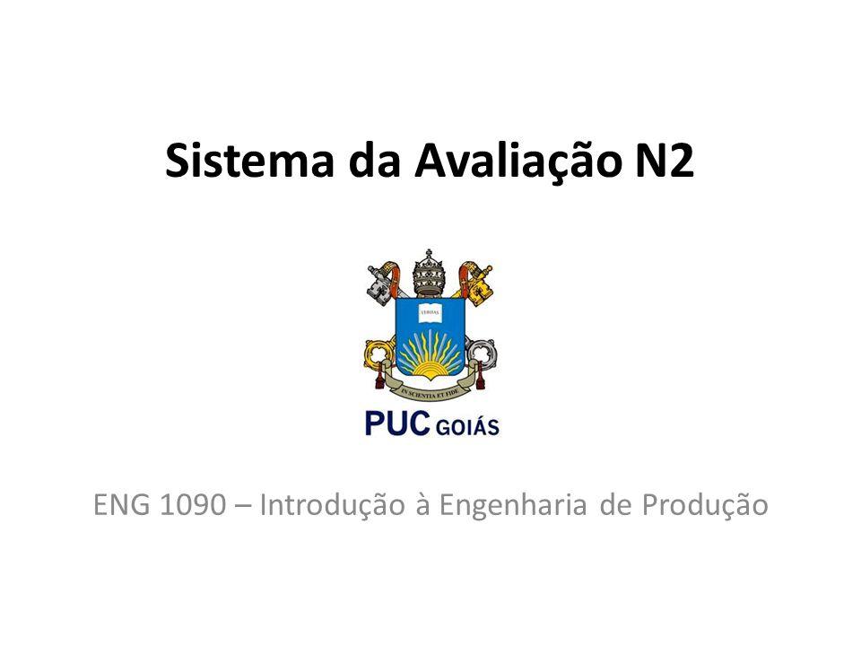 Sistema da Avaliação N2 ENG 1090 – Introdução à Engenharia de Produção