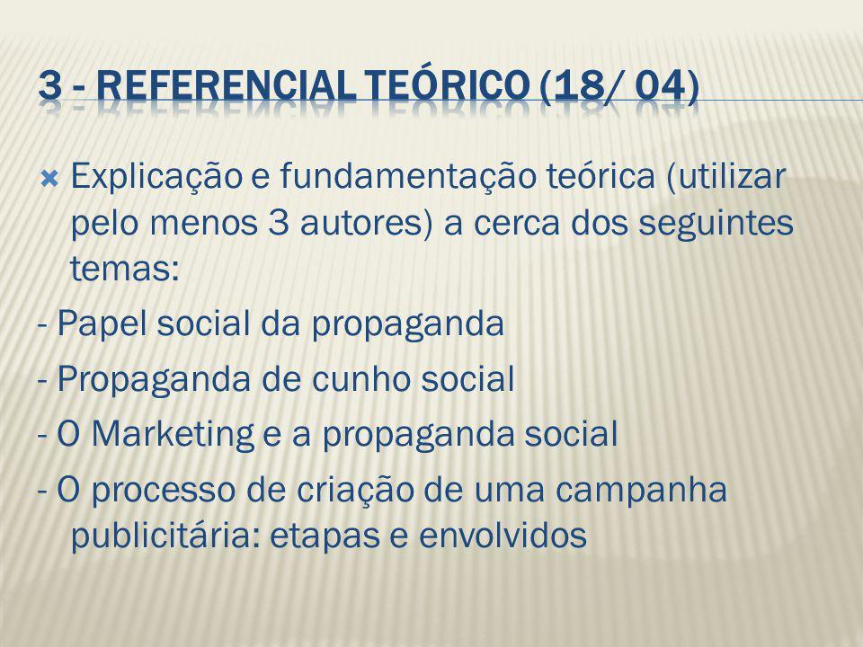 Explicação e fundamentação teórica (utilizar pelo menos 3 autores) a cerca dos seguintes temas: - Papel social da propaganda - Propaganda de cunho soc