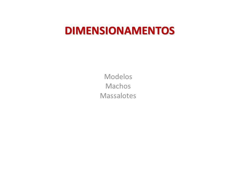 Modelos Machos Massalotes DIMENSIONAMENTOS