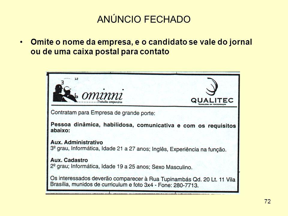 71 TIPOS DE ANÚNCIO Anúncio aberto – identifica a empresa pelo nome, fornecendo endereço e/ou nome da pessoa para contato