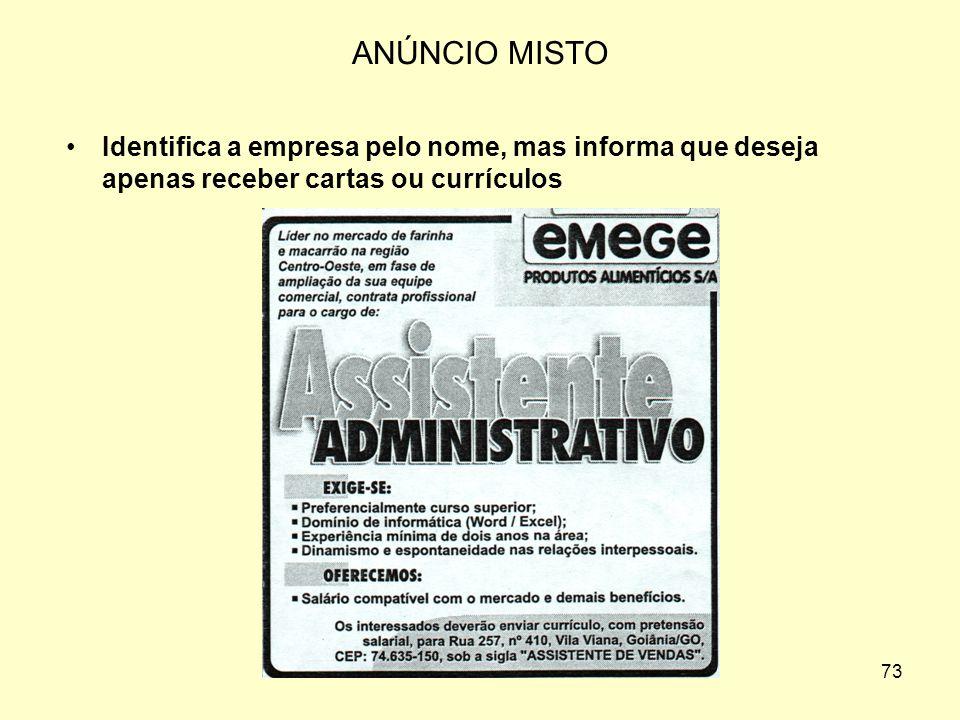 72 ANÚNCIO FECHADO Omite o nome da empresa, e o candidato se vale do jornal ou de uma caixa postal para contato