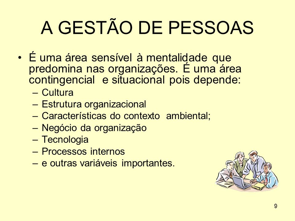 9 A GESTÃO DE PESSOAS É uma área sensível à mentalidade que predomina nas organizações.