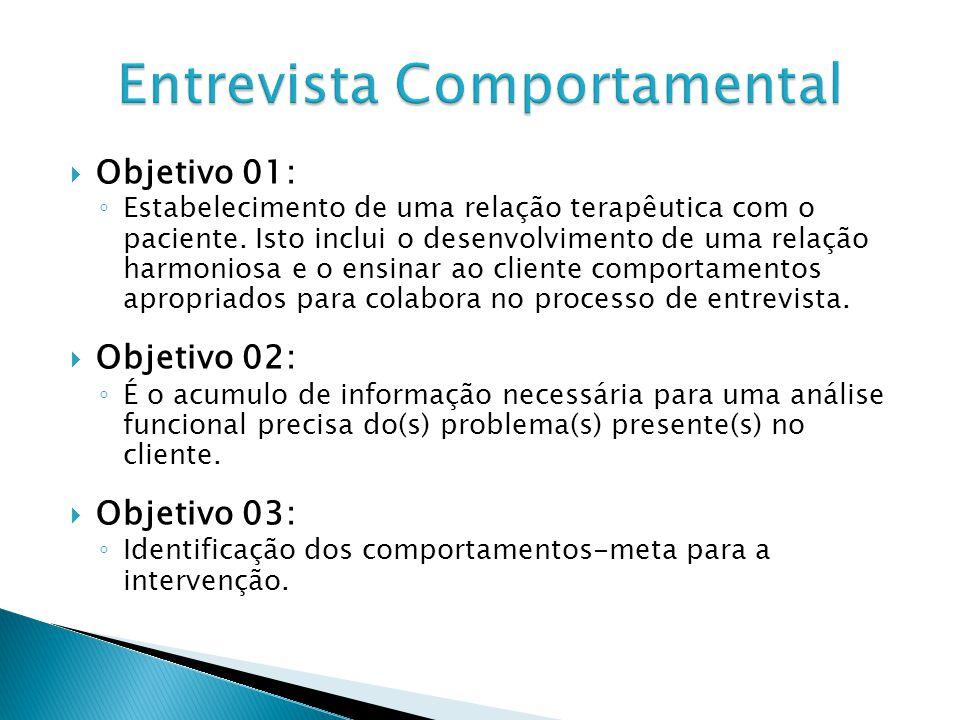 Objetivo 01: Estabelecimento de uma relação terapêutica com o paciente. Isto inclui o desenvolvimento de uma relação harmoniosa e o ensinar ao cliente