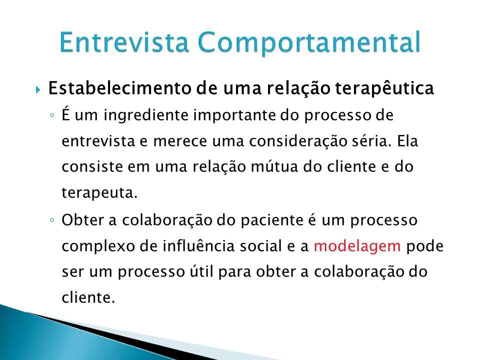 Estabelecimento de uma relação terapêutica É um ingrediente importante do processo de entrevista e merece uma consideração séria.