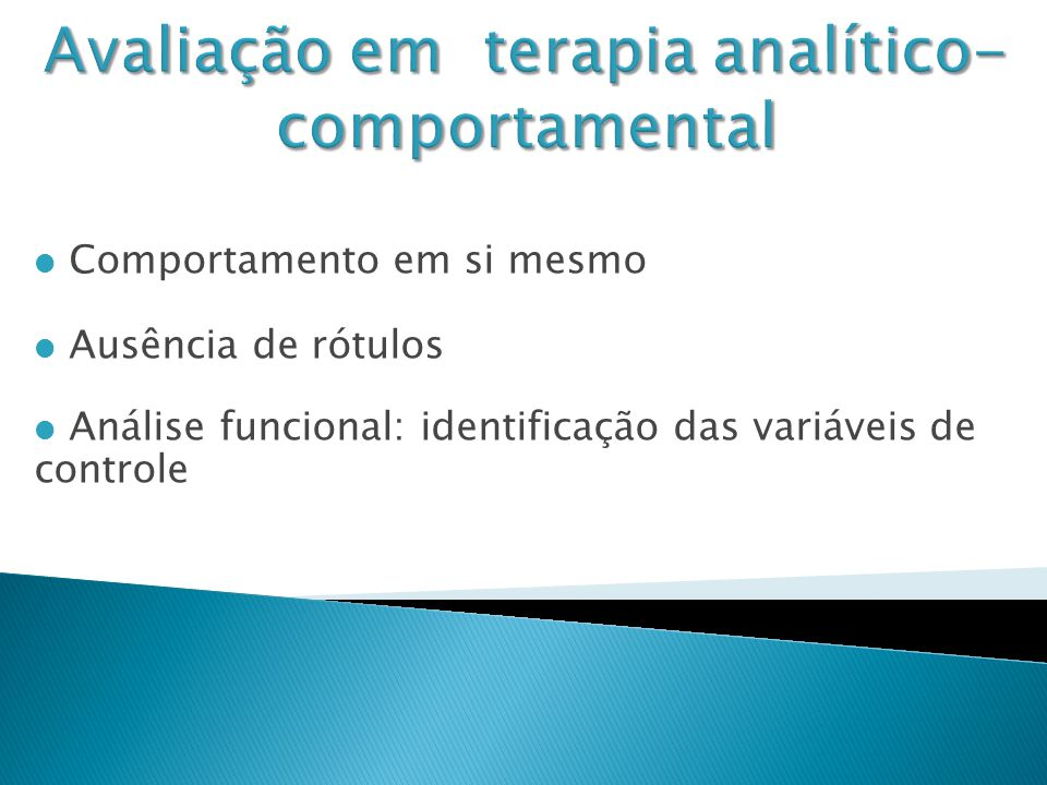 Comportamento em si mesmo Ausência de rótulos Análise funcional: identificação das variáveis de controle