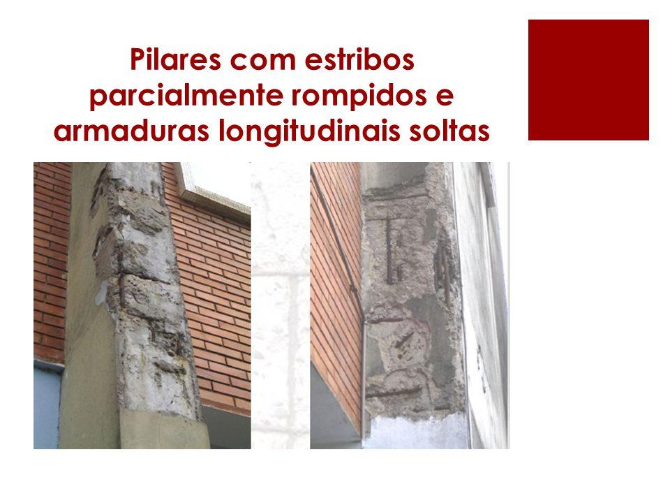 Pilares com estribos parcialmente rompidos e armaduras longitudinais soltas