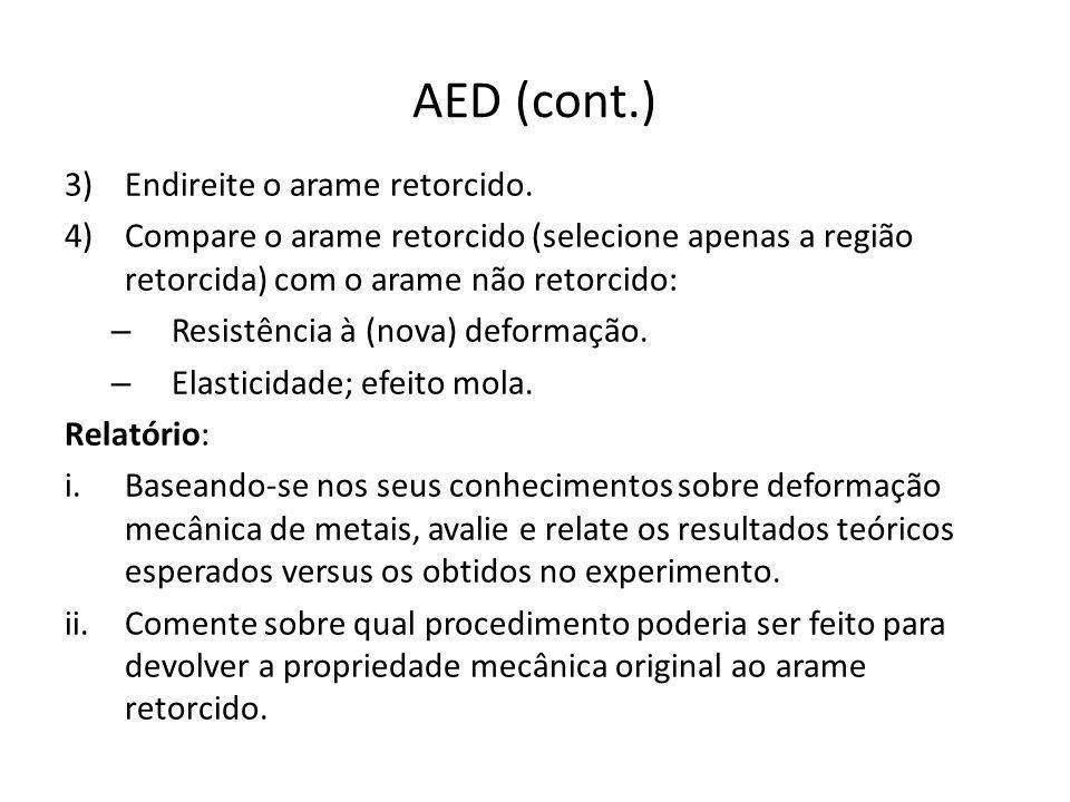 AED (cont.) 3)Endireite o arame retorcido. 4)Compare o arame retorcido (selecione apenas a região retorcida) com o arame não retorcido: – Resistência