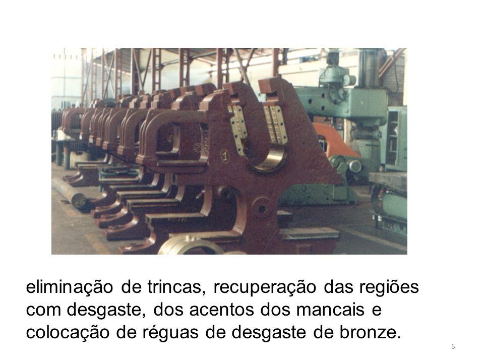 5 eliminação de trincas, recuperação das regiões com desgaste, dos acentos dos mancais e colocação de réguas de desgaste de bronze.